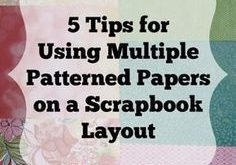 5 Tips for Using Multiple Patterned papers on a Scrapbook Layout. scrapbookwonde...