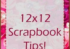 12x12 Scrapbook Tips!