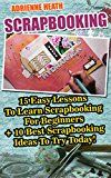 Free Kindle Book -   Scrapbooking: 15 Easy Lessons To Learn Scrapbooking For Beg...
