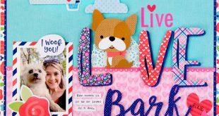 ??Live Love Bark Scrapbook Layout