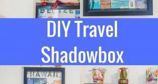 groß DIY Travel Shadow Box Ideen, um Ihre Erinnerungen zu bewahren